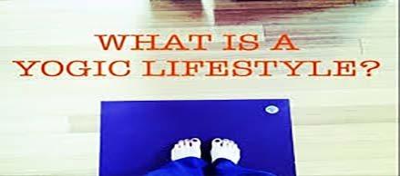 Yogic Life Style